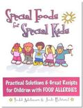 Special Foods for Special Kids Practical Solutions & Great Recipes for Children With Food Al...