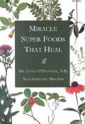 Miracle Super Foods That Heal