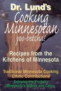 Cooking Minnesotan You-Betcha! Recipes from the Kitchens of Minnesota