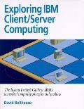 Exploring IBM Client Server
