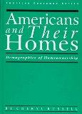 Americans and Their Homes: Demographics of Homeownership (American Consumer Series)