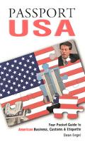 Passport USA Your Pocket Guide to American Business, Customs & Etiquette