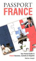 Passport France Your Pocket Guide to French Business, Customs & Etiquette
