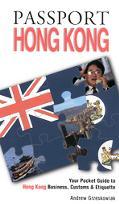 Passport Hong Kong Your Pocket Guide to Hong Kong Business, Customs & Etiquette
