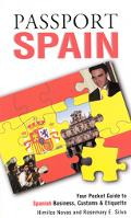 Passport Spain Your Pocket Guide to Spanish Business, Customs & Etiquette