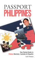 Passport Philippines Your Pocket Guide to Filipino Business, Customs & Etiquette