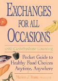 Exchanges for All Occasions With Carbohydrate Counting Pocket Guide to Healthy Food Choices ...