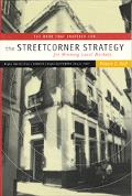 Streetcorner Strategy for Winning Local Markets Right Sales, Right Service, Right Customers,...