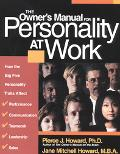 Owner's Manual for Personality at Work How the Big Five Personality Traits Affect Your Perfo...