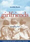 Girlfriends Invisible Bonds, Enduring Ties