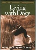 Living with Dogs: Tales of Love, Commitment and Enduring Friendship