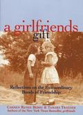 Girlfriends Gift Reflections on the Extraordinary Bonds of Friendship