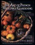 Art of French Vegetable Gardening