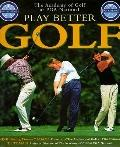 Play Better Golf: Lessons from the Academy of Golf at PGA National - Mike Adams - Hardcover