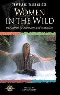 Traveler's Tales Women in the Wild True Stories of Adventure and Conneciton