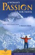 Woman's Passion for Travel More True Stories from a Woman's World