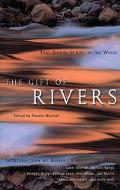 Gift of Rivers True Stories of Life on the Water