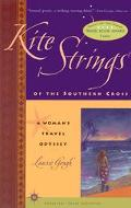 Kite Strings of the Southern Cross A Woman's Travel Odyssey