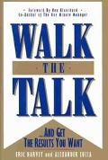Walk the Talk+get the Results You Want