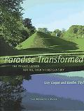 Paradise Transformed The Private Garden for the Twenty-First Century