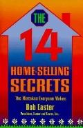 The Fourteen Home Selling Secrets: The Mistakes Everyone Makes
