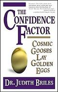 Confidence Factor Cosmic Gooses Lay Golden Eggs
