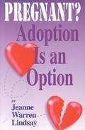 Pregnant? Adoption Is an Option Making an Adoption Plan for a Child