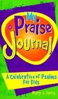 My Praise Journal A Celebration of Psalms for Kids