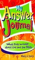 My Answer Journal What Kids Wonder About God & the Bible