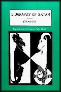 Biography of Satan Exposing the Origins of the Devil