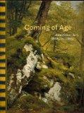Coming of Age: American Art, 1850's to 1950's