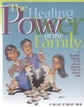 Healing Power of the Family (English Version) An Illustrated Overview of Life With the Distu...