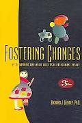 Fostering Changes Myth, Meaning And Magic Bullets in Attachment Theory