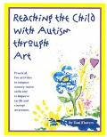 Reaching the Child With Autism Through Art Practical,
