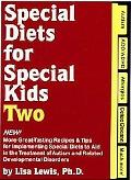 Special Diets for Special Kids Two New! More Great Tasting Recipes & Tips for Implementing S...