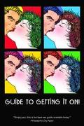 Guide to Getting It On! The Universe's Coolest and Most Informative Book About Sex for Adult...