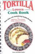 Tortilla Lovers Cook Book