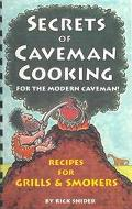 Secrets of Caveman Cooking For the Modern Caveman!