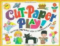 Cut-Paper Play! Dazzling Creations from Construction Paper