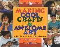 Making Cool Crafts and Awesome Art: A Kids' Treasure Trove of Fabulous Fun - Roberta Gould -...
