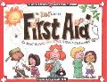 Kids' Guide to First Aid All About Bruises, Burns, Stings, Sprains & Other Ouches