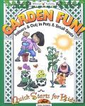 Garden Fun Indoors & Out, in Pots & Small Spots