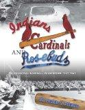 Indians, Cardinals and Rosebuds: Professional Baseball in Ardmore 1947-1961