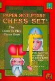 Paper Sculpture Chess Set: The Learn to Play Chess Book