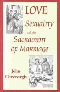 Love, Sexuality, and the Sacrament of Marriage