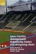 Sport Facility Management Organizing Events and Mitigating Risks