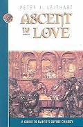 Ascent to Love A Guide to Dante's Divine Comedy