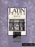 Latin Primer III: Teacher Edition
