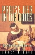 Praise Her in the Gates The Calling of Christian Motherhood