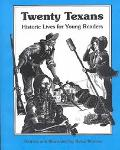Twenty Texans Historic Lives for Young Readers